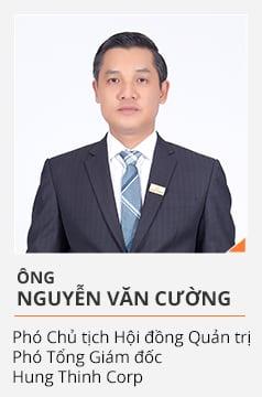 Ông NGUYỄN VĂN CƯỜNG (Phó Chủ tịch Hội đồng Quản trị, Phó Tổng Giám đốc Hưng Thịnh Corp)