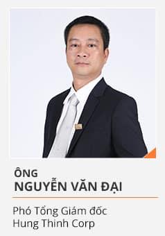 Ông NGUYỄN VĂN ĐẠI (Phó Tổng Giám đốc Hưng Thịnh Corp)