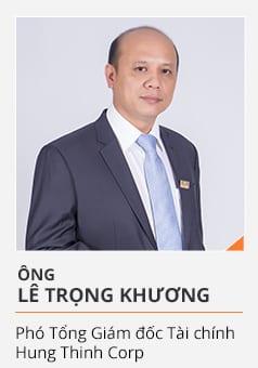 Ông LÊ TRỌNG KHƯƠNG (Phó Tổng Giám đốc Tài chính Hưng Thịnh Corp)