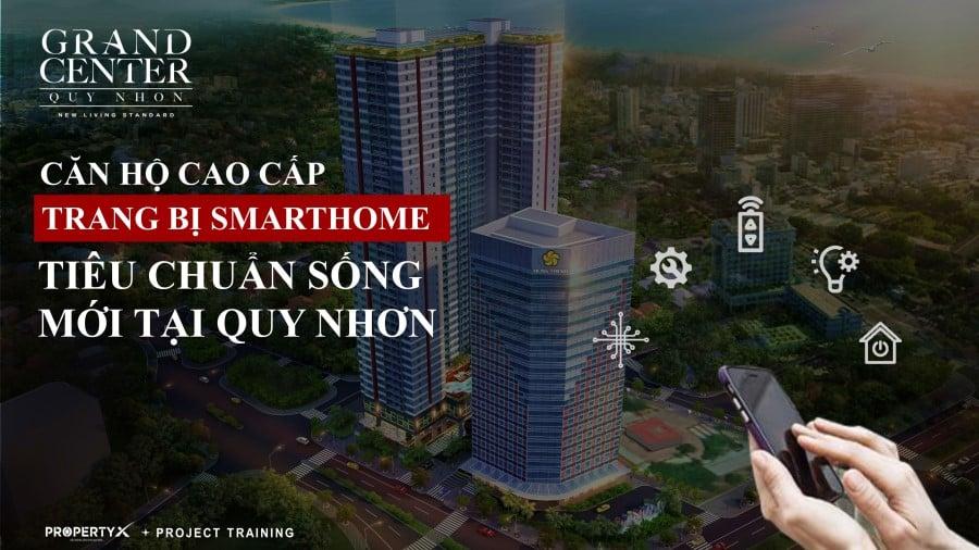 Grand Center Quy Nhơn là dự án Smart Home đầu tiên tại Quy Nhơn