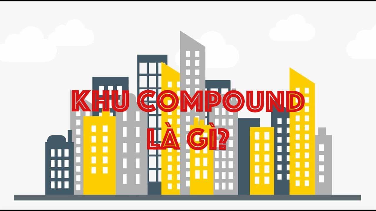 Khu Compound là gì?